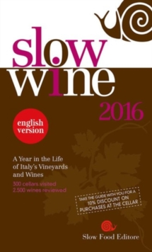 Slow Wine 2016 : A Year in the Life of Italy's Vineyards and Wines, Paperback Book