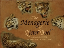 The Menagerie of Pieter Boel : Animal Painter in the Age of Louis XIV, Hardback Book
