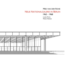Mies Van Der Rohe's Neue Nationalgalerie in Berlin 1964-1965, Hardback Book