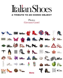 Italian Shoes : A Tribute to an Iconic Object, Hardback Book