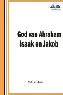 God Van Abraham,Isaak En Jakob, EPUB eBook