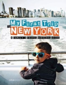 My First Trip to New York : A Family's Travel Survival Guide, Paperback / softback Book