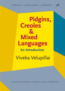 Pidgins, Creoles and Mixed Languages : An Introduction, Paperback / softback Book