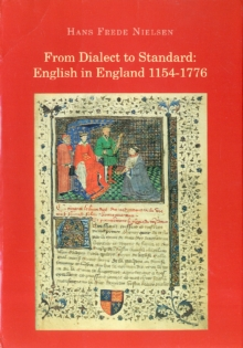 From Dialect to Standard : English in England 1154-1776, PDF eBook