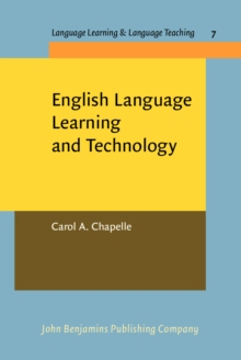 English Language Learning and Technology : Lectures on applied linguistics in the age of information and communication technology, PDF eBook