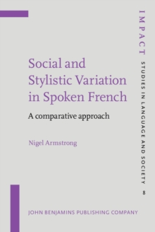 Social and Stylistic Variation in Spoken French : A comparative approach, PDF eBook
