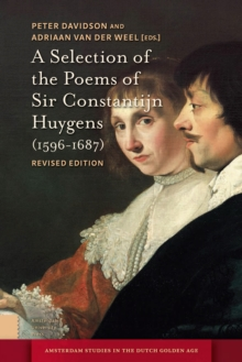 A Selection of the Poems of Sir Constantijn Huygens (1596-1687) : Revised, Second Edition, PDF eBook