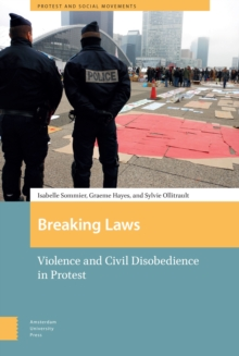 Breaking Laws : Violence and Civil Disobedience in Protest, PDF eBook