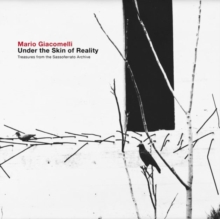 Mario Giacomelli:Under Skin Reality : Under the Skin of Reality: Treasures from the Sassoferrato archive, Paperback Book