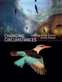 Changing Circumstances: Looking at the Future of the Planet, Hardback Book