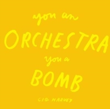 You An Orchestra You A Bomb, Hardback Book