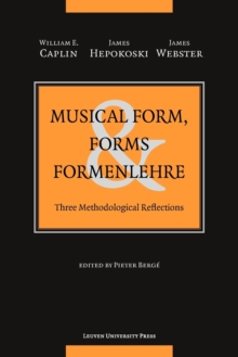 Musical Form, Forms, and Formenlehre : Three Methodological Reflections, Paperback / softback Book