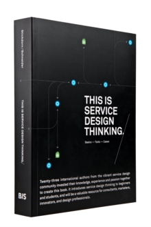 This is Service Design Thinking. : Basics - Tools - Cases, Paperback / softback Book