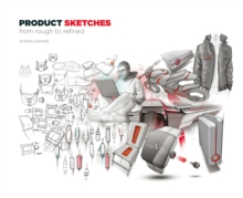 Product Sketches : From Rough to Refined, Paperback Book