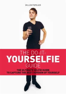 Do it yourselfie guide: The ultimate selfie guide to capture the, Paperback Book