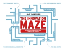Innovation Maze : Four Routes to a Successful New Business Case, Paperback Book