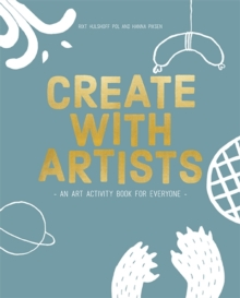Create with Artists: An Art Activity Book, Paperback Book