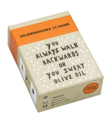 Dilemmarama: The Game is Simple: You Have to Choose : You Sweat Olive Oil or Your Tongue is 3 Feet Long, Cards Book