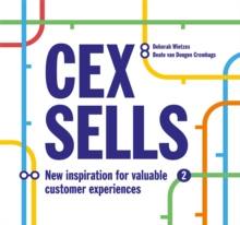 Cex Sells : New Inspiration for Valuable Customer Experiences, Paperback / softback Book