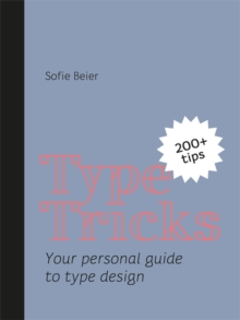 Type Tricks : Your Personal Guide to Type Design, Paperback Book