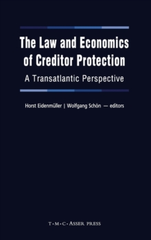 The Law and Economics of Creditor Protection : A Transatlantic Perspective, Hardback Book
