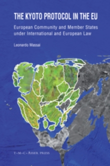 The Kyoto Protocol in the EU : European Community and Member States Under International and European Law, Hardback Book