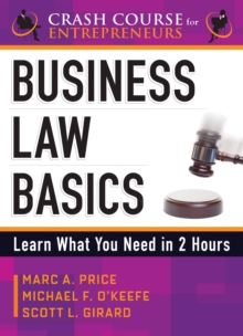 Business Law Basics : Learn What You Need in 2 Hours, Paperback Book