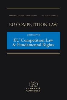 EU Competition Law, Volume 8: EU Competition Law & Fundamental Rights, Hardback Book