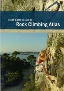 Rock Climbing Atlas South Eastern Europe, Paperback Book
