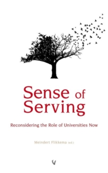 Sense of Serving : Reconsidering the Role of Universities Now, Paperback Book