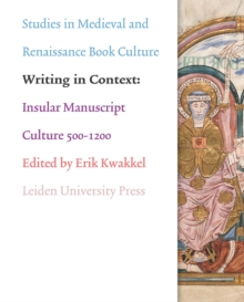 Writing in Context : Insular Manuscript Culture 500-1200, Paperback Book