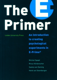The E-Primer : An Introduction to Creating Psychological Experiments in E-Prime, Paperback / softback Book