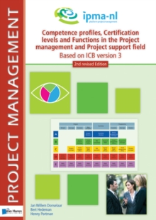 Competence  profiles, Certification levels and Functions in the Project Management and Project Support Environment - Based on ICB version 3 – 2nd edition, PDF eBook