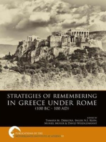 Strategies of Remembering in Greece Under Rome (100 BC - 100 AD), Paperback / softback Book