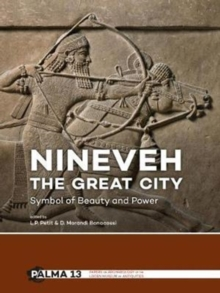 Nineveh, the Great City : Symbol of Beauty and Power, Paperback Book
