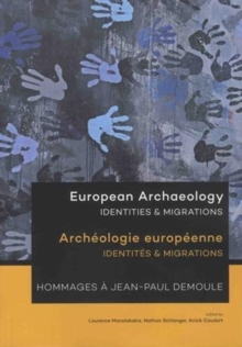 European Archaeology: Identities & Migrations : Archeologie europeenne: Identites & Migrations, Paperback / softback Book