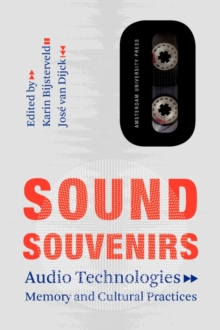 Sound Souvenirs : Audio Technologies, Memory and Cultural Practices, Paperback Book