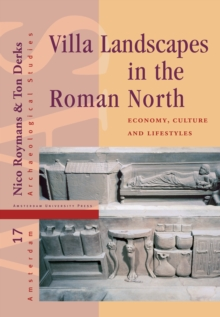 Villa Landscapes in the Roman North : Economy, Culture and Lifestyles, Hardback Book