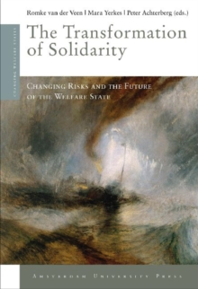 The Transformation of Solidarity : Changing Risks and the Future of the Welfare State, Paperback Book