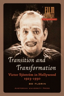Transition and Transformation : Victor Sj str m in Hollywood 1923-1930, Paperback / softback Book