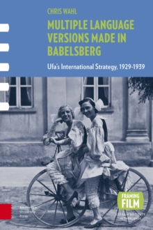 Multiple Language Versions Made in BABELsberg : Ufa's International Strategy, 1929-1939, Hardback Book