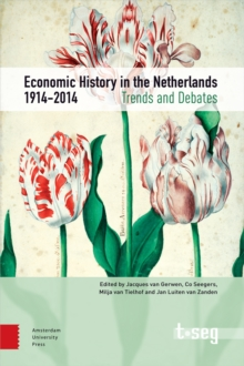 Economic History in the Netherlands, 1914-2014 : Trends and Debates, Paperback Book