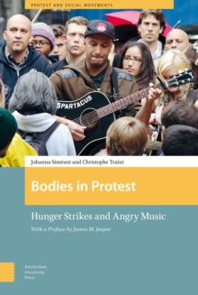 Bodies in Protest : Hunger Strikes and Angry Music, Hardback Book