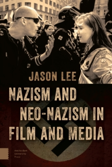 Nazism and Neo-Nazism in Film and Media, Hardback Book