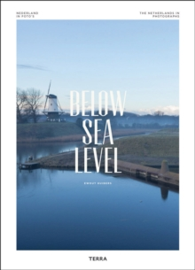 Below Sea Level : The Netherlands in Photographs, Hardback Book