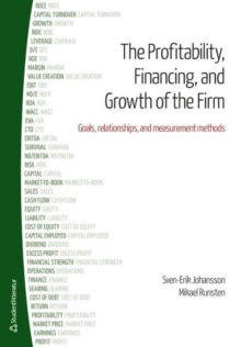 Profitability, Financing & Growth of the Firm : Goals, Relationships & Measurement Methods, Paperback Book