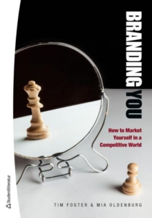 Branding You : How to Market Yourself in a Competitive World, Paperback Book