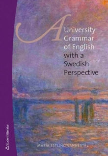 University Grammar of English : With a Swedish Perspective, Paperback Book
