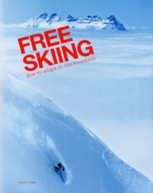 Free Skiing - How to Adapt to the Mountain, Paperback Book