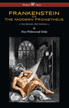 FRANKENSTEIN or The Modern Prometheus (The Revised 1831 Edition - Wisehouse Classics), EPUB eBook